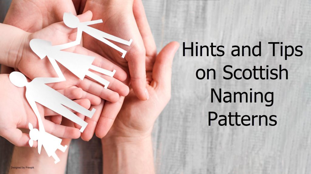 Scottish Naming Pattern to help identify Scottish ancestors